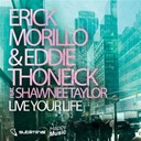 Eddie Thoneick / Erick Morillo - Live your lilife