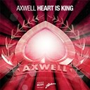Axwell - Heart is king - single