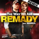 Remady - The way we are (feat. manu l) (remixes) - ep