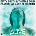 Dirty South / Thomas Gold - Alive (feat. kate elsworth) - ep