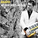 Basto - Again & again - single