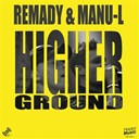 Remady - Higher ground (feat. manu l) - ep