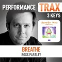 Ross Parsley - Breathe (performance trax)
