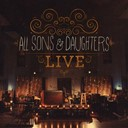All Sons / Daughters - Live