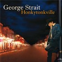 George Strait - Honkytonkville