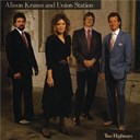 Alison Krauss / Union Station - Two highways