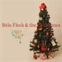 Bela Fleck / The Flecktones - Jingle all the way