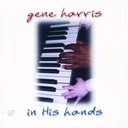 Gene Harris - In his hands