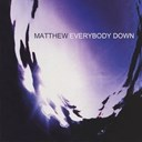 Matthew - Everybody down
