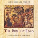 John Michael Talbot - The birth of jesus:celebration