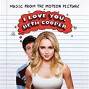 Airbourne / Alice Cooper / Christophe Beck / Eleni Mandell / Foreigner / Gym Class Heroes / Kiss / Ok Go / Smokey Robinson / The Hives / The Kooks / The Perishers / Violet Columbus - I love you, beth cooper (music from the motion picture)