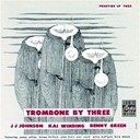 Bennie Green / Jay Jay Johnson / Kai Winding - Trombone by three