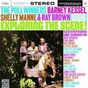 Barney Kessel / Ray Brown / Shelly Manne - The poll winners: exploring the scene