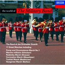 Hector Berlioz / Jean Sibelius / Johann Strauss / Piotr Ilyitch Tchaïkovski / Sir Edward Elgar / Sir William Walton - The world of the military band