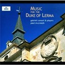 Antonio De Cabezón / Gabrieli Consort / Gabrieli Players / Gregorian Chant / Paul Mccreesh / Philippe Rogier - Music for the duke of lerma