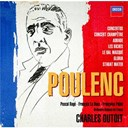 Charles Dutoit / Francis Poulenc / L'orchestre National De France / Pascal Rog&eacute; / The Philharmonia Orchestra - Poulenc: concertos, orchestral &amp; choral  works