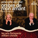Anne Sofie Von Otter / Jean-Philippe Rameau / Marc-Antoine Charpentier / Michel Lambert / Orchestre Les Arts Florissants / William Christie - Ombre de mon amant - french baroque arias