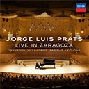 Enrique Granados / Heitor Villa-Lobos / Jorge Luis Prats - Jorge luis prats live in zaragoza
