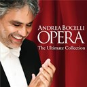 Andrea Bocelli / Giacomo Puccini / Giuseppe Verdi / Ruggero Leoncavallo - Opera - The Ultimate Collection