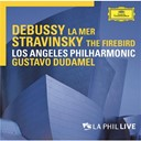 Claude Debussy / Gustavo Dudamel / Igor Stravinsky / Los Angeles Philharmonic Orchestra - Debussy: la mer / stravinsky: the firebird - la phil live