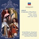 George Frideric Handel / Henry Purcell / Sir Arnold Bax / Sir Arthur Bliss / Sir Edward Elgar / Sir Hubert Parry / Sir William Walton - Jubilee: a celebration of royal music