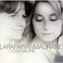 Lara Fabian / Maurane - Tu es mon autre
