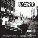 Mack 10 - Based on a true story (explicit)