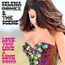 Selena Gomez / The Scene - Love you like a love song
