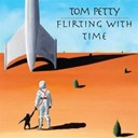 Tom Petty - Flirting with time (int'l 1-track dmd)