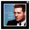Michael Bublé - After all (feat. bryan adams)