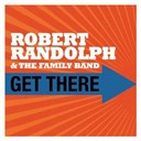 Robert Randolf / The Family Band - Get there