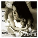 Alanis Morissette - Not as we (holosound mix) (dmd single)