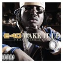 E-40 - Wake it up (feat. akon) (dmd single)