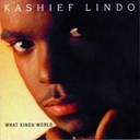Kashief Lindo - What kinda world