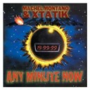Machel Montano / Xtatik - Any minute now