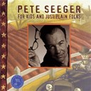 Pete Seeger - For kids and just plain folks