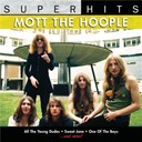 Mott The Hoople - Super hits