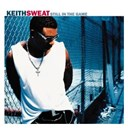 Keith Sweat - Still in the game