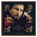 The Last Samurai - The Last Samurai: Original Motion Picture Score