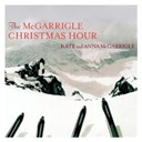 Kate &amp; Anna Mcgarrigle - The mcgarrigle christmas hour