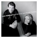 Brad Mehldau / Renée Fleming - Love Sublime: Songs for Soprano Voice and Piano