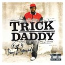 Trick Daddy - Back by thug demand (explicit content) (u.s. version)