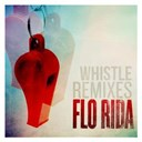 Flo Rida - Whistle (remixes)