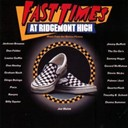 Billy Squier / Don Felder / Don Henley / Donna Summer / Fast Times At Ridgemont High / Gerard Mcmahon / Graham Nash / Jackson Browne / Jimmy Buffet / Joe Walsh / Jost / Louise Goffin / Oingo Boingo / Palmer / Poco / Quarterflash / Ravyns / Sammy Hagar / Stevie Nicks / The Go Go's / Timothy B. Schmidt - Fast times at ridgemont high (o.s.t.)
