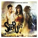 Step Up 2 The Streets - Step Up 2 The Streets Original Motion Picture Soundtrack