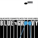 Art Blakey / Art Blakey And The Jazz Messenger / Bobby Hutcherson / Don Wilkerson / Donald Byrd / Duke Pearson / Gordon Jenkins / Herbie Hancock / Jack Wilson / Lee Morgan / Stanley Turrentine / Tina Brooks / Wayne Shorter - Blue 'n groovy - blue note connects with the good vibes