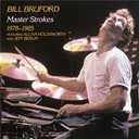 Bill Bruford - Master strokes 1978-1985