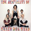 The Bonzo Dog Doo Dah Band - The Bestiality Of Bonzo Dog Band