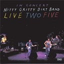 Nitty Gritty Dirt Band - Live Two Five