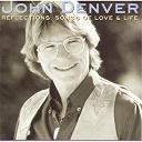 John Denver - Reflections: Songs Of Love & Life